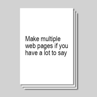 ATC Web Solutions recommends writing multiple web pages if you have a lot of good quality content